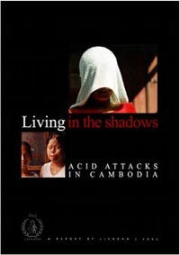 Report: Living in the Shadows: Acid Attacks in Cambodia